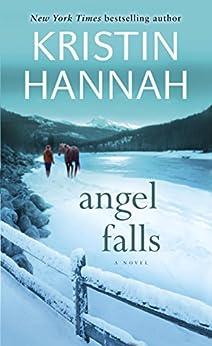 Angel Falls: A Novel by [Hannah, Kristin]