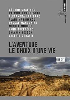 L'aventure, le choix d'une vie, Collectif