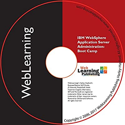 IBM WebSphere Application Server 9.x: Administration Boot Camp Self-Study Computer Based Training – CBT