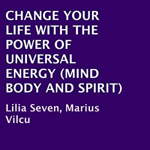 Change Your Life with the Power of Universal Energy Audiobook