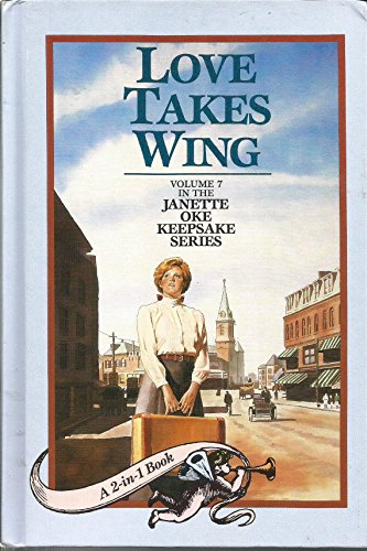 Love Takes Wing/Love Finds a Home (Janette Oke Keepsake Series 7-8)