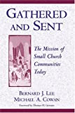 Gathered and Sent, Bernard J. Lee and Michael A. Cowan, 0809141329