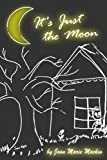 It's Just the Moon, Joan Marie Mackin, 0805963154