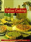 Italian Cooking, Hallie Harron and Janet K. Fletcher, 1564260828