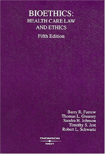 Bioethics: Health Care Law and Ethics