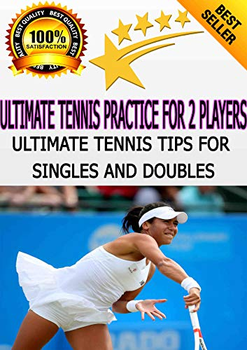 Ultimate Tennis Practice for 2 Players: Ultimate Tennis Tips for Singles and Doubles por Dr. ALEX ZOXINDER