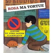 ROSA MA TORTUE