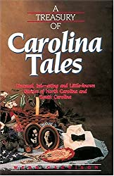 A Treasury of Carolina Tales: Unusual, Interesting, and Little-Known Stories of North Carolina and South Carolina (Stately Tales)