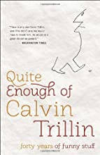 Quite Enough of Calvin Trillin: Forty Years of Funny Stuff