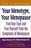 Your Menotype Your Menopause:3 Types, 3 All-Natural Programs