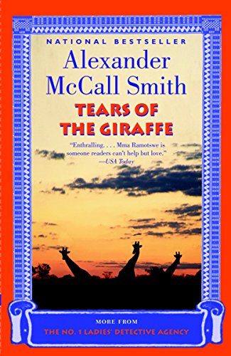 Tears of the Giraffe (No. 1 Ladies' Detective Agency series Book 2)