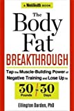 The Body Fat Breakthrough: Tap the Muscle-Building Power of Negative Training and Lose Up to 30 Pounds in 30 days!