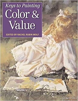 Keys To Painting Colour And Tonal Value Rachel Wolf 9780715312490
