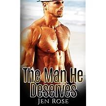 Gay Romance: The Man He Deserves (The Man He Deserves, MM)