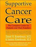 Supportive Cancer Care, Ernest H. Rosenbaum and Isadora R. Rosenbaum, 1570717877