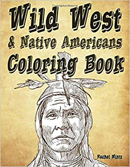 Wild West & Native Americans Coloring Book: 40 Hand Drawn Sketches ...
