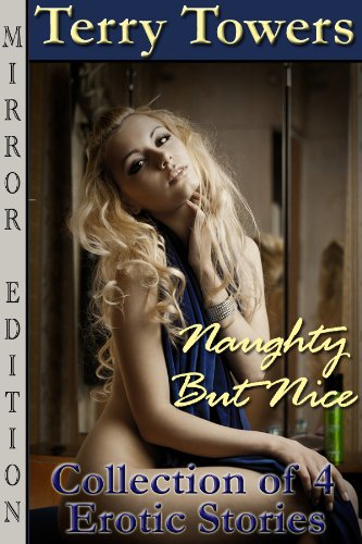 Naughty But Nice Bundle (Collection of 4 Mirror Edition Erotic Stories)