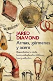 Armas, germenes y acero / Guns, Germs, and Steel: The Fates of Human Societies (Spanish Edition)
