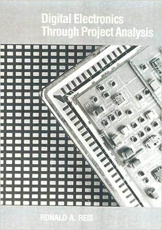 Digital Electronics Through Project Analysis: Ronald A. Reis ...
