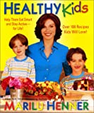 Healthy Kids, Marilu Henner and Lorin Henner, 0066211123