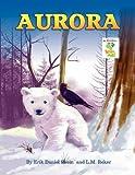 Aurora Spirit Bear of the North, Daniel Erik Shein, 0976535815