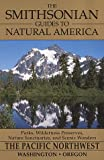 The Smithsonian Guides to Natural America: The Pacific Northwest by Daniel Jack Chasan front cover