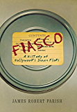 Fiasco: A History of Hollywood's Iconic Flops