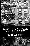 Democracy and Social Ethics, Jane Addams, 1449582699