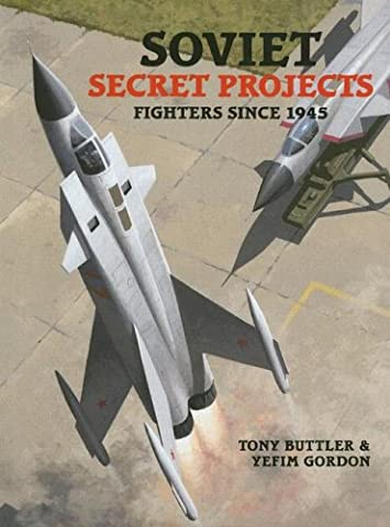 Soviet Secret Projects: Fighters Since 1945, Vol. 2 - Soviet Air Force Fighter