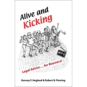 Alive and Kicking: Legal Advice for Boomers Paperback – April 2, 2007