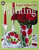 I Can't Believe I'm Painting, Dorris Sorensen, 1574867814