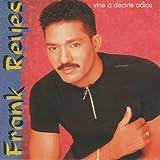 Frank Reyes - Vine A Decirte Adios