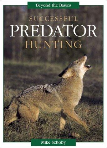 Successful Predator Hunting (Successful Hunting)