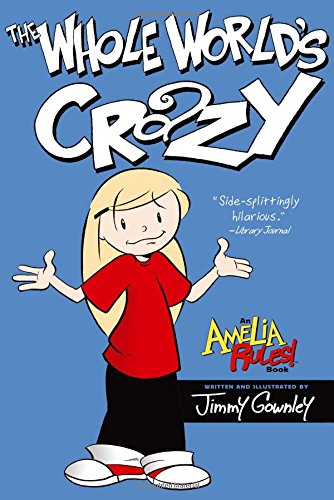 The Whole World's Crazy (Amelia Rules!) (Rules Of The World)