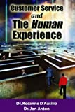 Customer Service and the Human Experience : We, the People, Make the Difference, Anton, Jon and DAusilio, Rosanne, 0971965277