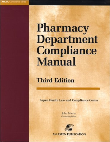 Pharmacy Department Compliance Manual (Ahlcc Compliance Series)