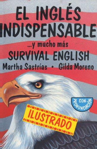 El inglés indispensable: . . . y mucho más (English and Spanish Edition)