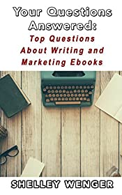 Your Questions Answered: Top Questions About Writing and Marketing Ebooks
