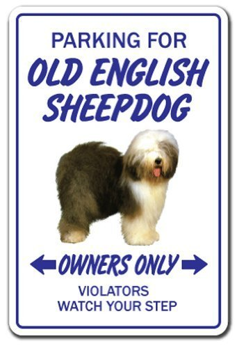 Funny Sign Gift Old English Sheepdog Dog Parking Gift Vet Kennel Puppy Sign Outdoor Metal Aluminum Sign Wall Plaque Decoration ()