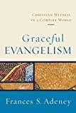img - for Graceful Evangelism: Christian Witness in a Complex World book / textbook / text book