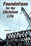 Foundations for Christian Life, John G. Gill, 1929451113
