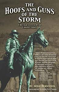 The Hoofs and Guns of the Storm: Chicago's Civil War Connections (Great Lakes Connections: The Civil War)