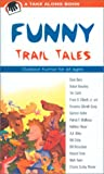 Funny Trail Tales, Amy Kelley, 1560448687