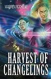Harvest of Changelings, Warren Rochelle, 1930846525