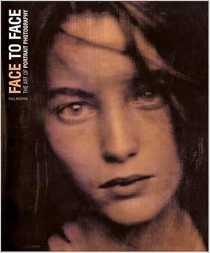 Ebook pdf-Format zum kostenlosen Download Face to Face: The Art of Portrait Photography by Elizabeth Nora PDF