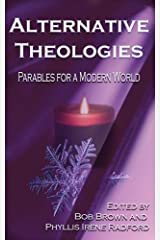 Alternative Theologies: Parables for a Modern World (Alternatives Book 3) Kindle Edition