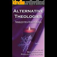 Alternative Theologies: Parables for a Modern World (Alternatives Book 3)