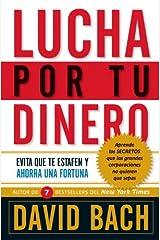 Lucha por tu dinero: Evita que te estafen y ahorra una fortuna (Spanish Edition) Kindle Edition