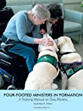 Four-Footed Ministers in Formation, Jerilyn E. Felton, 1475972083