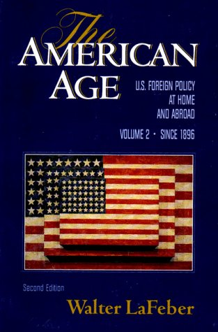 The American Age: United States Foreign Policy at Home and Abroad, Vol. 2: Since 1896 (Ship Abroad)